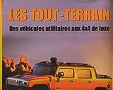 Les tout-terrain : Des véhicules utilitaires aux 4x4 de luxe