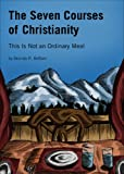 The Seven Courses of Christianity, Brenda R. Brittain, 1618621564