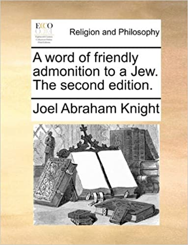 A word of friendly admonition to a Jew. The second edition.