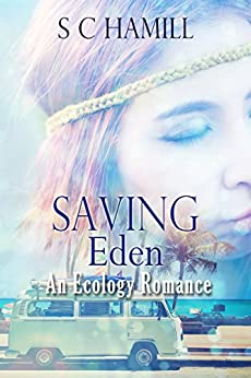 SAVING EDEN featuring WARD THOMAS. An Ecology Romance. New Edition.: The Small Town American Girl. The Englishman, and the Frog! (Modern Families Book 1) by [HAMILL, S C]