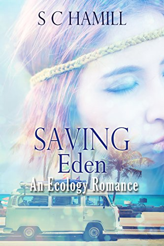 SAVING EDEN featuring WARD THOMAS. An Ecology Romance. New Edition.: The Small Town All-American Girl. The Englishman, and the Frog! (Modern family ecology romance Book 1)