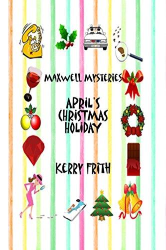 Aprils Christmas Holiday Maxwell Mysteries Book 4 Kindle