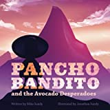 Pancho Bandito and the Avocado Desperadoes (Volume 2)