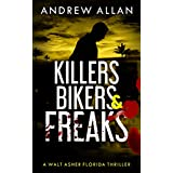 Killers, Bikers & Freaks: A Walt Asher Florida Thriller (The Walt Asher Thriller Series Book 1)