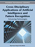 Cross-Disciplinary Applications of Artificial Intelligence and Pattern Recognition : Advancing Technologies, , 1613504292