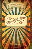The Greatest Show: Stories (Yellow Shoe Fiction)