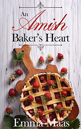 An Amish Baker's Heart (Amish Romance) by [Maas, Emma]
