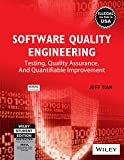 Software Quality Engineering: Testing, Quality Assurance and Quantifiable Improvement
