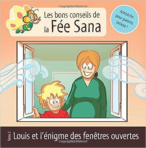 Louis et l'énigme des fenêtres ouvertes : Les bons conseils de la Fée Sana – Tome 2
