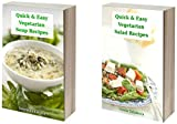 Delicious Vegetarian Cookbook Bundle: Quick and Easy Soup and Salad Recipes the Whole Family Will Love! (Healthy Cookbook Series 19)