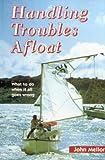 Handling Troubles Afloat, John Mellor, 1574090097