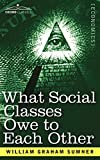 What Social Classes Owe to Each Other 9781602067592