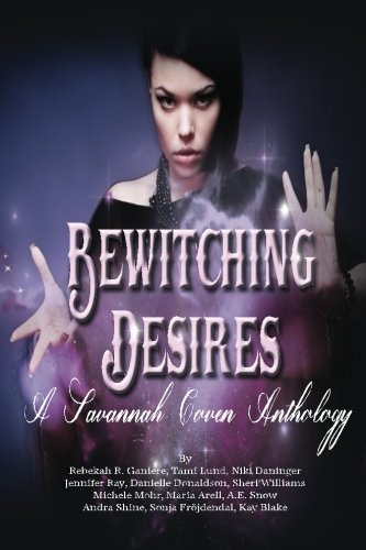 Bewitching Desires: A Savannah Coven by Rebekah R. Ganiere (2015-10-03)