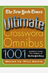 The New York Times Ultimate Crossword Omnibus: 1,001 Puzzles from The New York Times Paperback