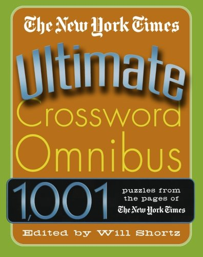 The New York Times Ultimate Crossword Omnibus  1 001 Puzzles From The New York Times
