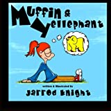 Muffin and Yellephant, Jarrod Knight, 1481853554