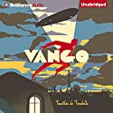 Vango: Between Sky and Earth Audiobook by Timothée de Fombelle, Sarah Ardizzone (translator) Narrated by David deVries