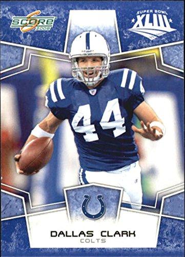 (2008 Score Super Bowl XLIII Blue #131 Dallas Clark - Football)