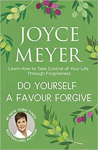Do Yourself Favor Transform Your >> Do Yourself A Favour Forgive Learn How To Take Control Of Your
