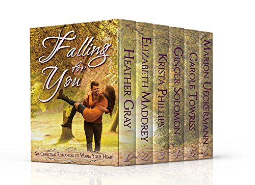 Falling for You: Six Christian Romances to Warm Your Heart