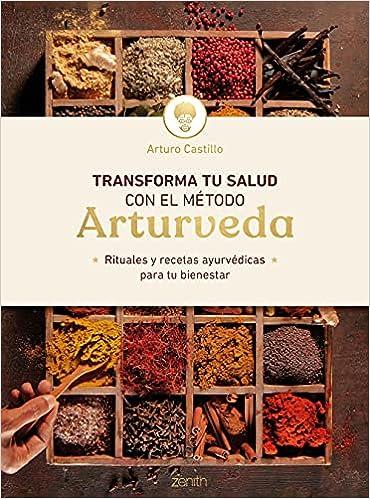 Transforma tu salud con el método Arturveda de Arturo Castillo