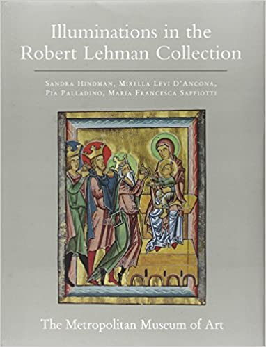 The Robert Lehman Collection at the Metropolitan Museum of Art, Volume IV: Illuminations: Illuminations v. 4 Robert Lehman Collection Catalogues: Amazon.es: ...