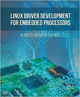 Linux Driver Development for Embedded Processors: Alberto Liberal De