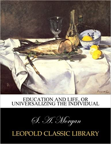 Vapaa lataus kirjoja google Education and life, or Universalizing the individual B00XJAPTIQ PDF ePub MOBI