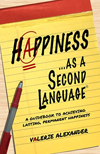 Happiness as a second language a guidebook to achieving lasting happiness as a second language a guidebook to achieving lasting permanent happiness by fandeluxe Image collections