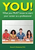 img - for YOU! What you MUST know to start your career as a professional book / textbook / text book