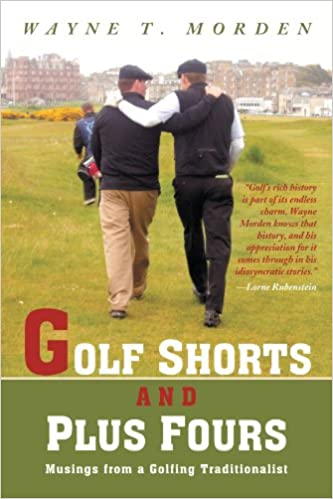 Descargar Con Torrents Golf Shorts And Plus Fours: Musings From A Golfing Traditionalist Mobi A PDF