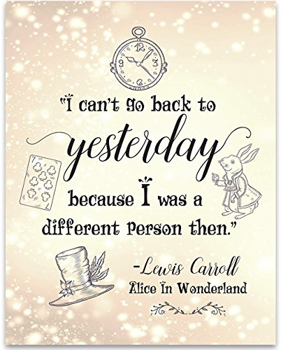 Alice in Wonderland - I Can't Go Back To Yesterday - 11x14 Unframed Typography Art Print - Great Gift for Disney Lovers -