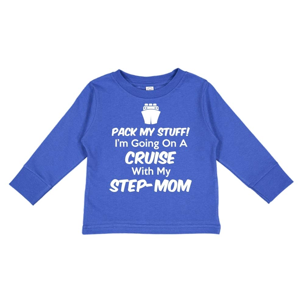 Toddler//Kids Long Sleeve T-Shirt Pack My Stuff Im Going On A Cruise with My Step-Mom