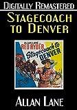 Stagecoach to Denver - Digitally Remastered