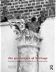 The Production of Heritage: The Politicisation of Architectural Conservation