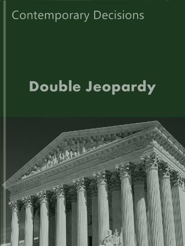 Double Jeopardy - Contemporary Decisions (Criminal Law Series)