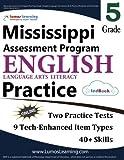 Mississippi Assessment Program Test Prep: Grade 5 English Language Arts Literacy (ELA) Practice Workbook and Full-length Online Assessments: MAP Study Guide
