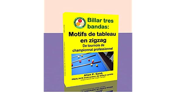 Billar tres bandas - Motifs de tableau en zigzag: De tournois de championnat professionnel (French Edition) eBook: Sand, Allan: Amazon.es: Tienda Kindle