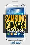 Samsung Galaxy S4 Manual, Francis Monico, 149436915X