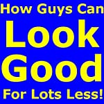 How Guys Can Look Good for Lots Less | David R. Portney