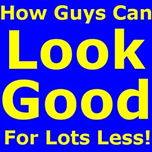 How Guys Can Look Good for Lots Less Audiobook