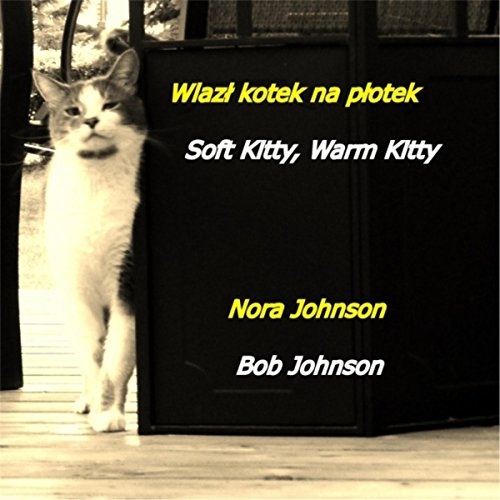 Amazon.com: Wlazł Kotek Na Płotek (Soft Kitty, Warm Kitty
