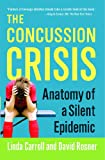 Book cover image for The Concussion Crisis: Anatomy of a Silent Epidemic