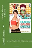 Healthy Gamer Lifestyle, Lionel Thomas, 148021454X