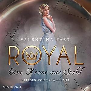 Eine Krone aus Stahl (Royal 4) Hörbuch von Valentina Fast Gesprochen von: Yara Blümel