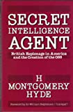 Secret Intelligence Agent, H. Montgomery Hyde, 0312708475