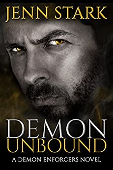 Demon Unbound: Demon Enforcers, Book 1 by [Stark, Jenn]
