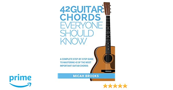 Amazon.com: 42 Guitar Chords Everyone Should Know: A Complete Step ...