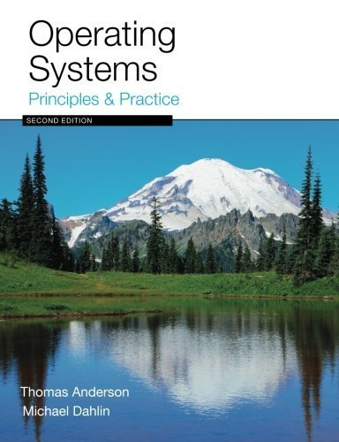 Operating Systems: Principles and Practice by Anderson, Thomas, Dahlin, Michael (2014) Paperback by Recursive Books