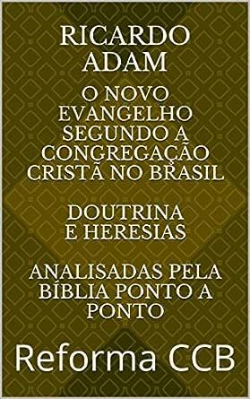 O novo Evangelho Segundo a Congregação Cristã no Brasil